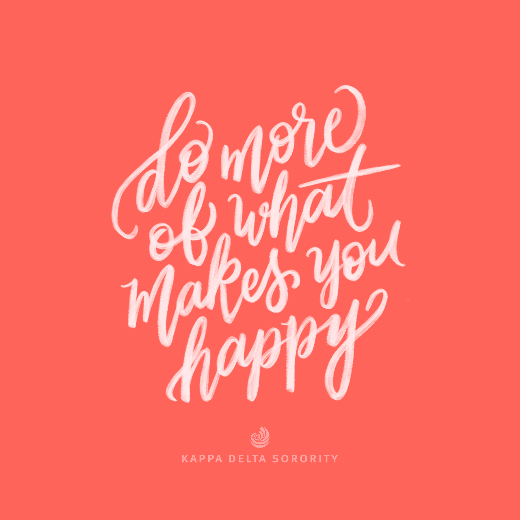 do more of what makes you happy motivation monday design kappa delta social media graphic
